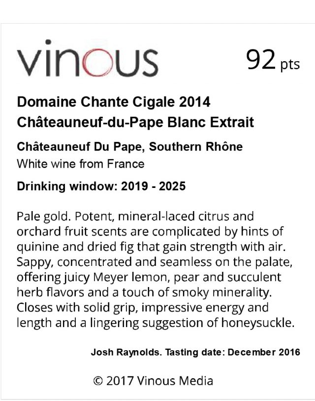 CHANTE CIGALE EXTRAIT BLANC 2014 - 92 VINOUS - JUNE 2017