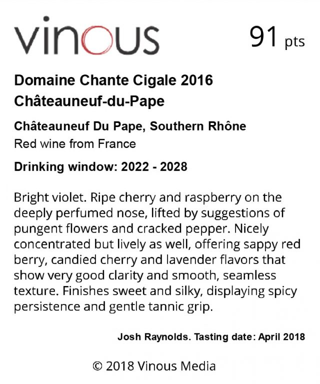DOMAINE CHANTE CIGALE - CNP RED 2016 - 91 VINOUS - July 2018